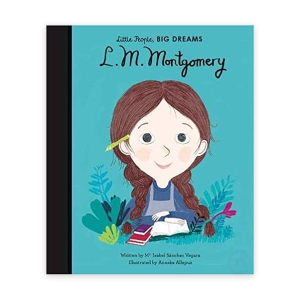 Little People, Big Dreams - Lucy Maud Montgomery