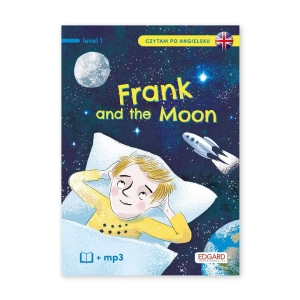 Frank and the Moon. Czytam po angielsku. Level 1