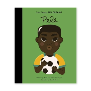 Little People, Big Dreams - Pele