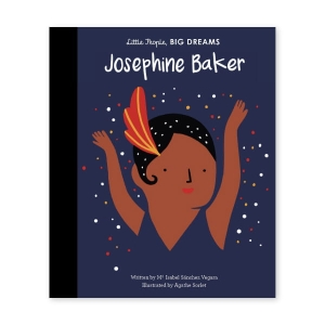 Little People, Big Dreams - Josephine Baker