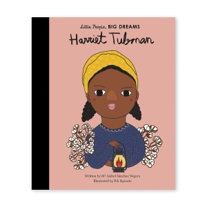 Little People, Big Dreams - Harriet Tubman